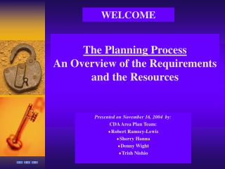 The Planning Process An Overview of the Requirements and the Resources