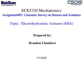 ECE5320  Mechatronics Assignment#01: Literature Survey on Sensors and Actuators  Topic:   Electrohydrostatic  Actuator (