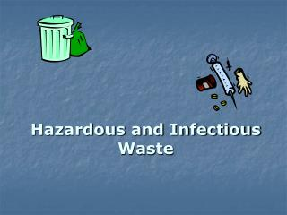 Hazardous and Infectious Waste