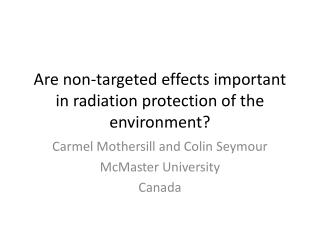 Are non-targeted effects important in radiation protection of the environment?