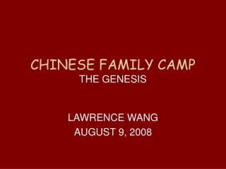 CHINESE FAMILY CAMP THE GENESIS