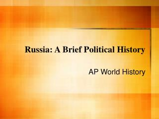 Russia: A Brief Political History