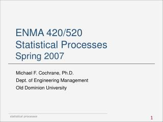ENMA 420/520 Statistical Processes Spring 2007