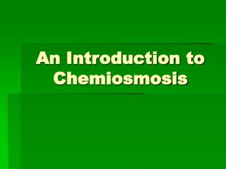 An Introduction to Chemiosmosis