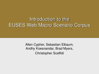 Introduction to the EUSES Web Macro Scenario Corpus