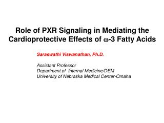 Role of PXR Signaling in Mediating the  Cardioprotective  Effects of  -3 Fatty  Acids