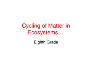Cycling of Matter in Ecosystems