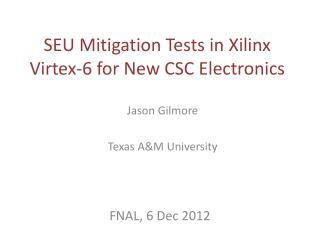 SEU Mitigation Tests in Xilinx Virtex-6 for New CSC Electronics