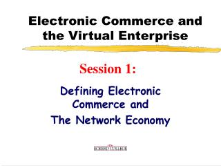 Electronic Commerce and the Virtual Enterprise