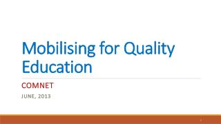 Mobilising for Quality  E ducation