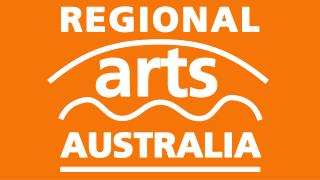 MEMBER NETWORK: Arts NT Artslink Queensland Country Arts SA Country Arts WA Regional Arts NSW Regional Arts Victoria Tas