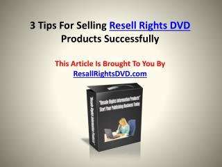 3 Tips For Selling Resell Rights DVD Products