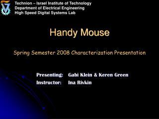 Handy Mouse Spring Semester 2008 Characterization Presentation