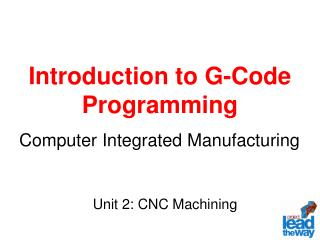 Introduction to G-Code Programming Computer Integrated Manufacturing