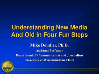 Understanding New Media  And Old in Four Fun Steps