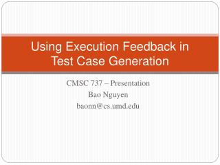 Using Execution Feedback in Test Case Generation