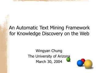 An Automatic Text Mining Framework for Knowledge Discovery on the Web