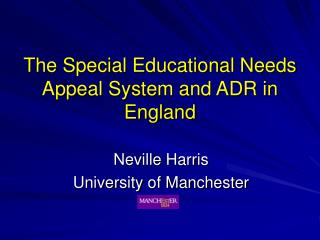 The Special Educational Needs Appeal System and ADR in England