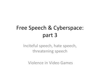 Free Speech & Cyberspace: part 3