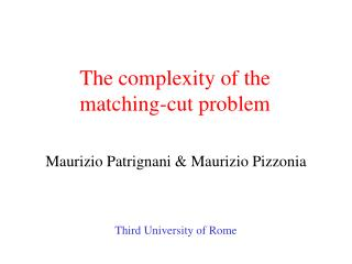 The complexity of the  matching-cut problem