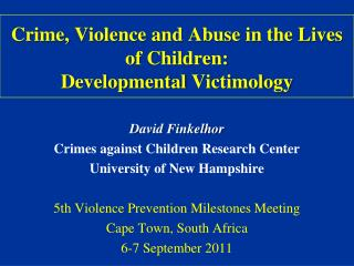 Crime, Violence and Abuse in the Lives of Children: Developmental  Victimology