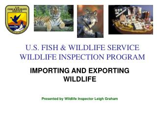 U.S. FISH & WILDLIFE SERVICE WILDLIFE INSPECTION PROGRAM