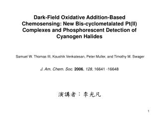 Dark-Field Oxidative Addition-Based Chemosensing: New Bis-cyclometalated Pt(II) Complexes and Phosphorescent Detection o