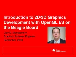 Introduction to 2D/3D Graphics Development with OpenGL ES on the Beagle Board