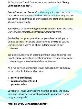 "At Corporate Travel Connections we believe that  ""Every Connection Counts®""."
