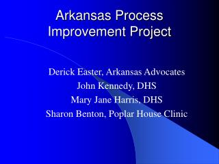 Arkansas Process Improvement Project