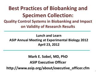 Mark E. Sobel, MD,  PhD ASIP  Executive Officer http://www.asip.org/about/executive_officer.cfm