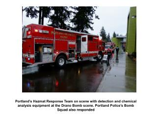 Portland's Hazmat Response Team on scene with detection and chemical analysis equipment at the Drano Bomb scene. Portl