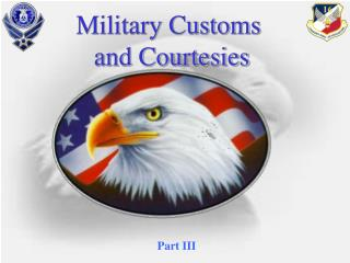 Military Customs  and Courtesies