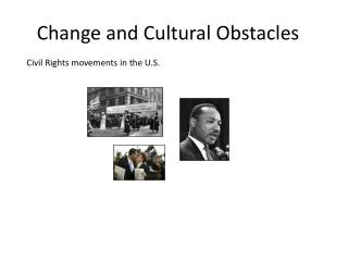Change and Cultural Obstacles