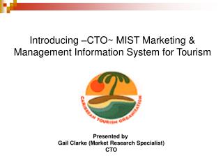 Introducing –CTO~ MIST Marketing & Management Information System for Tourism