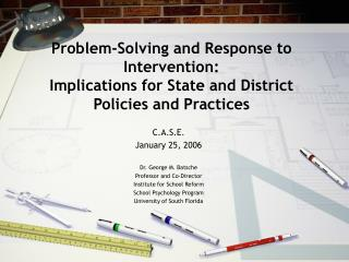 Problem-Solving and Response to Intervention:   Implications for State and District Policies and Practices