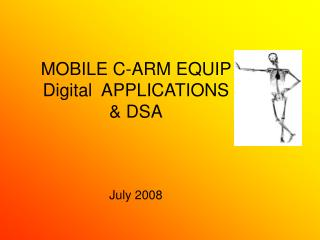 MOBILE C-ARM EQUIP  Digital  APPLICATIONS & DSA