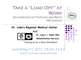 "Take a ""Load Off"" at Work An overview of Posture and Body Mechanics"