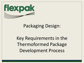 Packaging Design: Key Requirements in the Thermoformed Packa