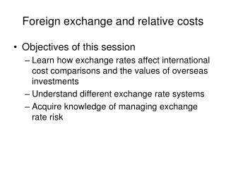 Foreign exchange and relative costs