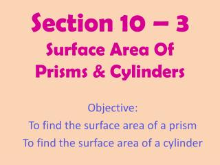 Section 10 –  3 Surface Area Of Prisms & Cylinders