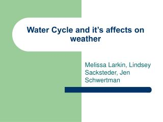 Water Cycle and it's affects on weather
