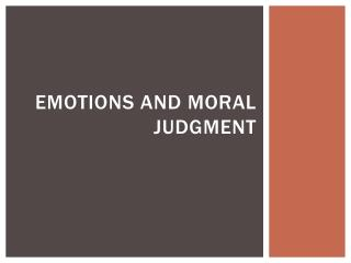 Emotions and moral judgment