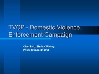 TVCP - Domestic Violence Enforcement Campaign