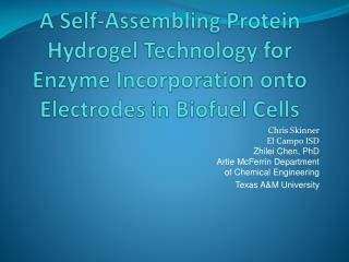 A Self-Assembling Protein  Hydrogel  Technology for Enzyme Incorporation onto Electrodes in  Biofuel  Cells