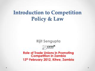 Introduction to Competition Policy & Law