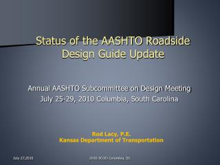 Status of the AASHTO Roadside Design Guide Update