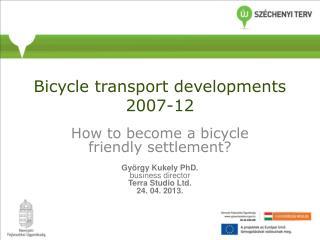 Bic ycl e transport development s 2007-12