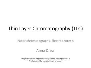 Thin Layer Chromatography (TLC)