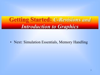 Getting Started:  C-Revisions and Introduction to Graphics
